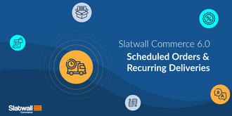 Slatwall Commerce 6.0 New Subscription Features: Scheduled Orders & Recurring Deliveries