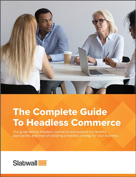 The Complete Guide To Headless Commerce