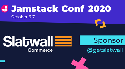 Slatwall Commerce is sponsoring Jamstack Conf 2020